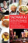 Yaowaraj, The Best 100 of Bangkok's Chinatown Street Foods